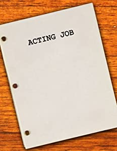 The Acting Job