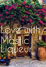 Love with mastic liqueur