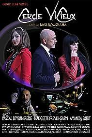 Pascal d'Iverneresse, Amanda Briot, and Nadgette Frendi-Gasmi in Cercle vicieux (2016)