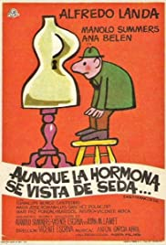 Aunque la hormona se vista de seda... Poster