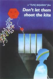 Don't Let Them Shoot the Kite Poster