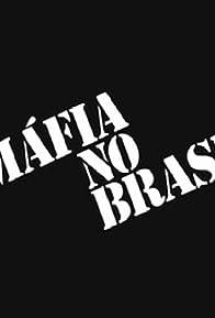 Primary photo for A Máfia no Brasil