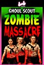Ghoul Scout Zombie Massacre (2018) Poster