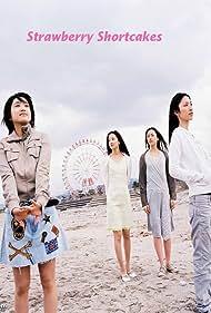 Chizuru Ikewaki, Yûko Nakamura, Kiriko Nananan, and Noriko Nakagoshi in Strawberry Shortcakes (2006)