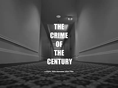 UK free movie downloads The Crime of the Century by Elyon John Gonzales [FullHD]