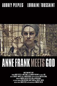 Search for movie downloads A Conversation: Anne Frank Meets God by Aubrey Peeples [hd1080p]