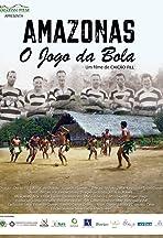 Amazonas: O Jogo Da Bola