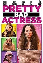 Pretty Bad Actress