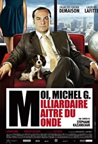 Primary photo for Moi, Michel G., milliardaire, maître du monde