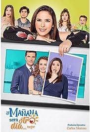 97fb452bc7 Y mañana será otro día mejor (TV Series 2018– ) - IMDb