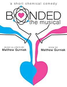 Bonded: The Musical by none