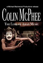 Colin McPhee: The Lure of Asian Music