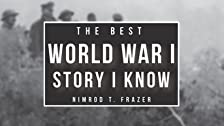 Nimrod Frazer: The Best World War I Story I Know, On the Point in the Argonne