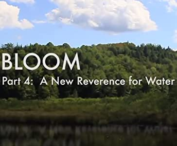 Torrents movies downloads Bloom: A New Reverance for Water by none [480x360]