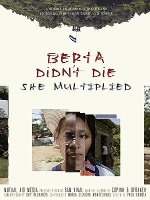 Berta Didn't Die, She Multiplied!