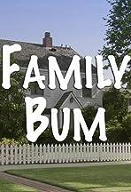 Family Bum