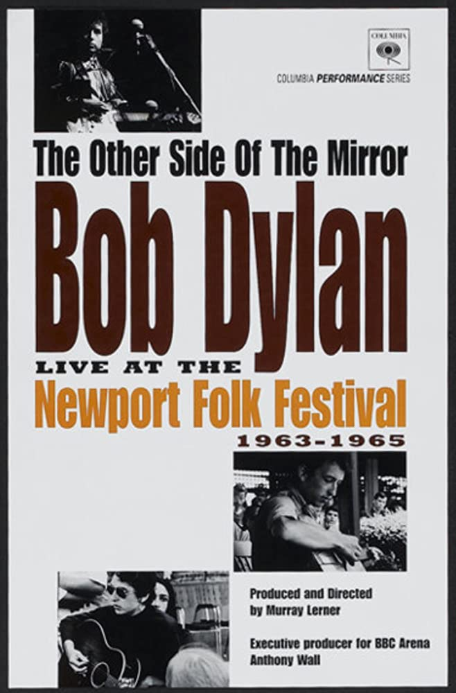 The Other Side of the Mirror: Bob Dylan at the Newport Folk Festival (2007)