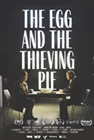 The Egg and the Thieving Pie (2018)