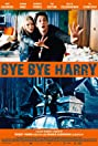 Bye Bye Harry! (2006) Poster