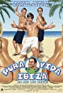 Pura vida Ibiza (2004) Poster