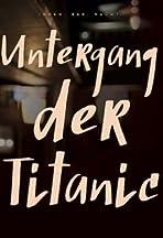Innen. Bar. Nacht: Untergang Der Titanic