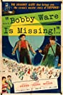 Bobby Ware Is Missing (1955) Poster