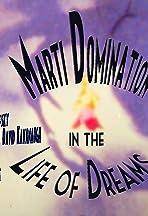 Marti Domination in the Life of Dreams