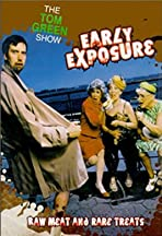The Tom Green Show: Early Exposure