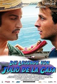 Die Legende von Julio de la Casa (2011)