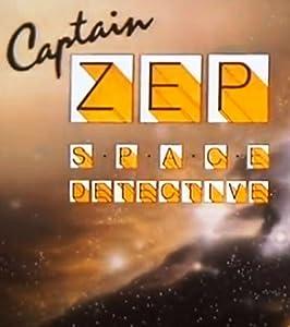 Captain Zep - Space Detective UK