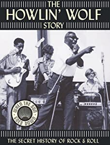 The Howlin' Wolf Story by