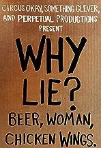 Why Lie? Beer, Woman, Chicken Wings