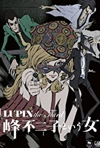 Primary photo for Lupin the Third: A Woman Called Fujiko Mine