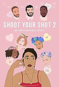 Tongayi Chirisa, Tanya Fear, Behzad Dabu, Jahannah James, Tamberla Perry, Tessie Orange-Turner, and Adriana Vecchioli in Shoot Your Shot 2: An International Affair (2020)