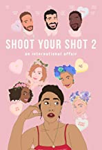 Shoot Your Shot 2: An International Affair