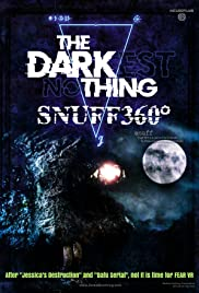 The Darkest Nothing: Snuff 360 Poster