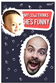 Sorabh Pant: My Dad Thinks He's Funny (2017) My Dad Think He's Funny by Sorabh Pant 720p