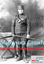 Milunka Savic: Heroine of the Great War
