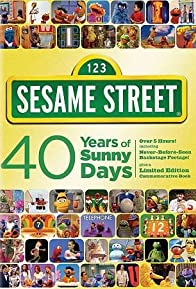 Primary photo for Sesame Street: 40 Years of Sunny Days
