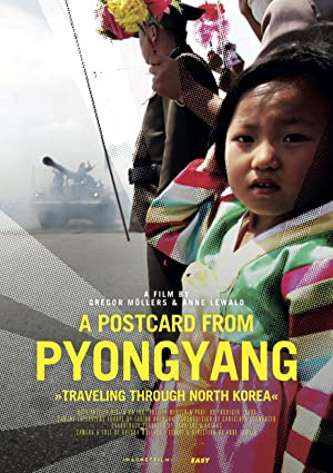 Where to stream A Postcard from Pyongyang - Traveling through Northkorea