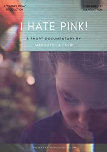 New movies torrent download 2018 I hate pink! by none [avi]