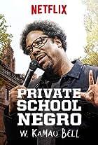 W. Kamau Bell: Private School Negro