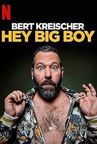 Bert Kreischer: Hey Big Boy (2020)