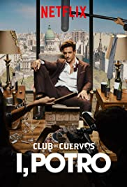 Club de Cuervos Presents: I, Potro (2018) 720p