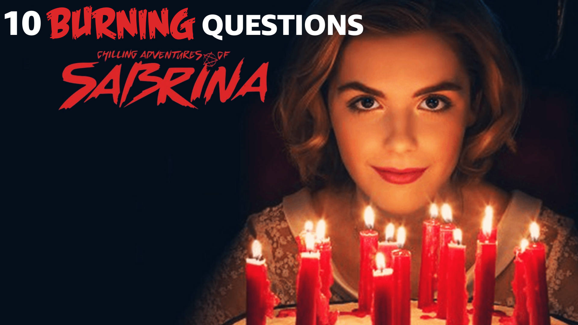 10 Burning Questions After Watching Chilling Adventures Of Sabrina