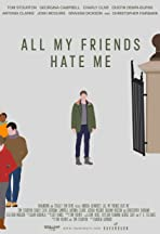 All My Friends Hate Me