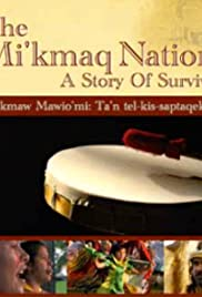 The Mi'kmaq Nation: A Story of Survival Poster