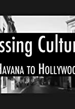 Crossing Cultures: Havana to Hollywood