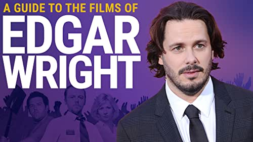 A Guide to the Films of Edgar Wright