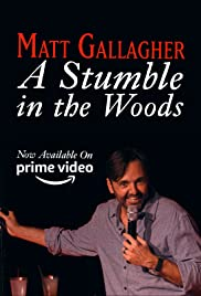 Matt Gallagher: A Stumble in the Woods Poster